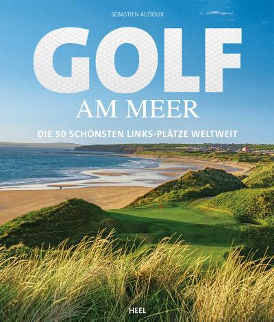 Golf am Meer; Die 50 schönsten Links-Plätze weltweit; Deutsch; 296 Seiten, 250 farbige Abbildungen, ca. 250 x 297 mm, gebunden mit Schutzumschlag