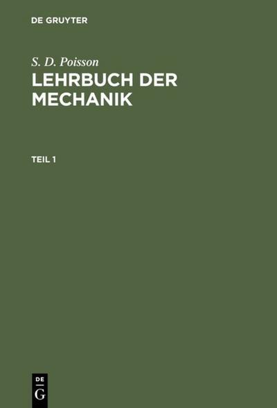 S. D. Poisson: Lehrbuch der Mechanik. Teil 1