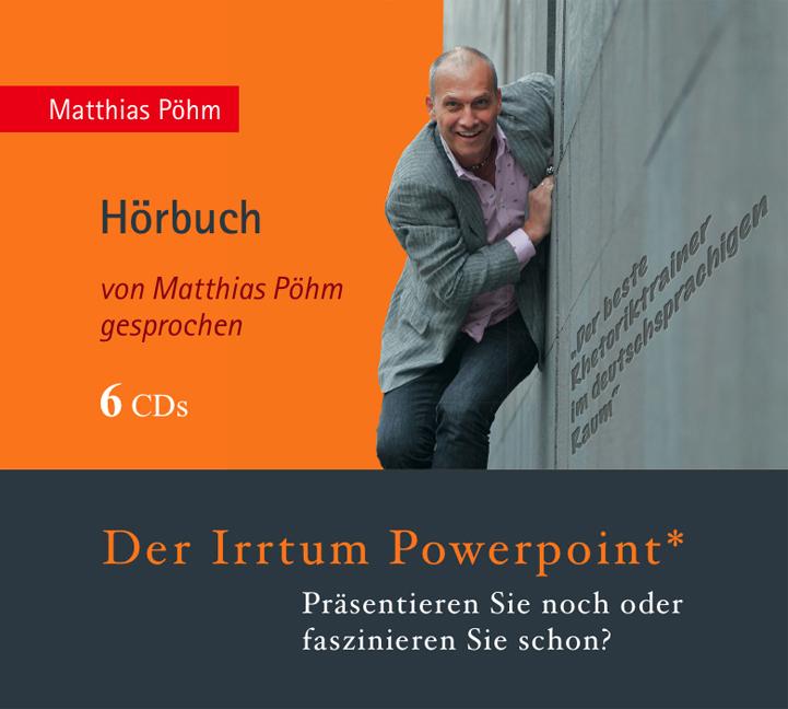 Der Irrtum PowerPoint Matthias Pöhm