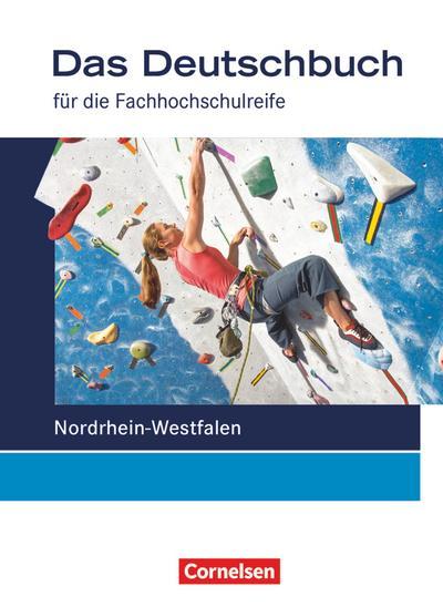 Das Deutschbuch für die Fachhochschulreife - Nordrhein-Westfalen