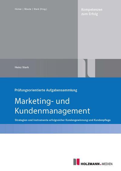 """Prüfungsorientierte Aufgabensammlung """"Marketing und Kundenmanagement"""""""