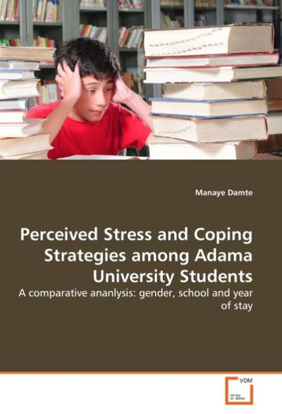 Perceived Stress and Coping Strategies among Adama University Students
