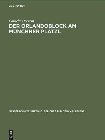Der Orlandoblock am Münchner Platzl