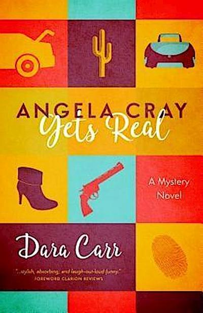 Angela Cray Gets Real (An Angela Cray Mystery, Book 1)