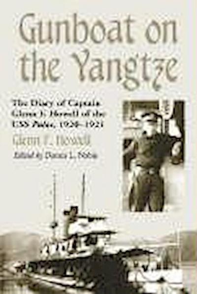 Gunboat on the Yangtze: The Diary of Captain Glenn F. Howell of the USS Palos, 1920-1921