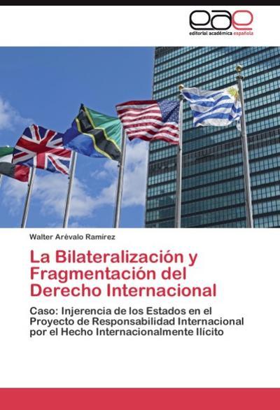 La Bilateralización y Fragmentación del Derecho Internacional