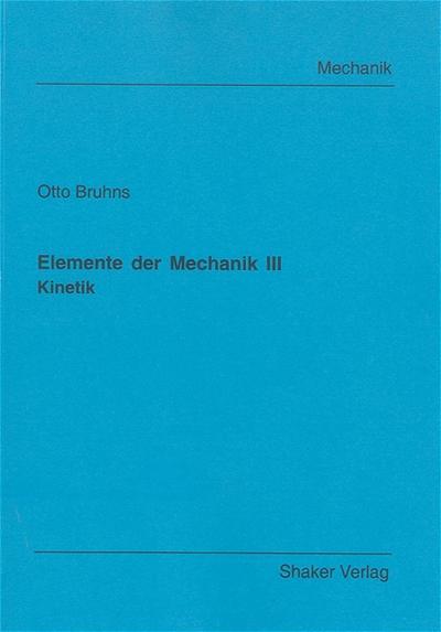 Elemente der Mechanik III