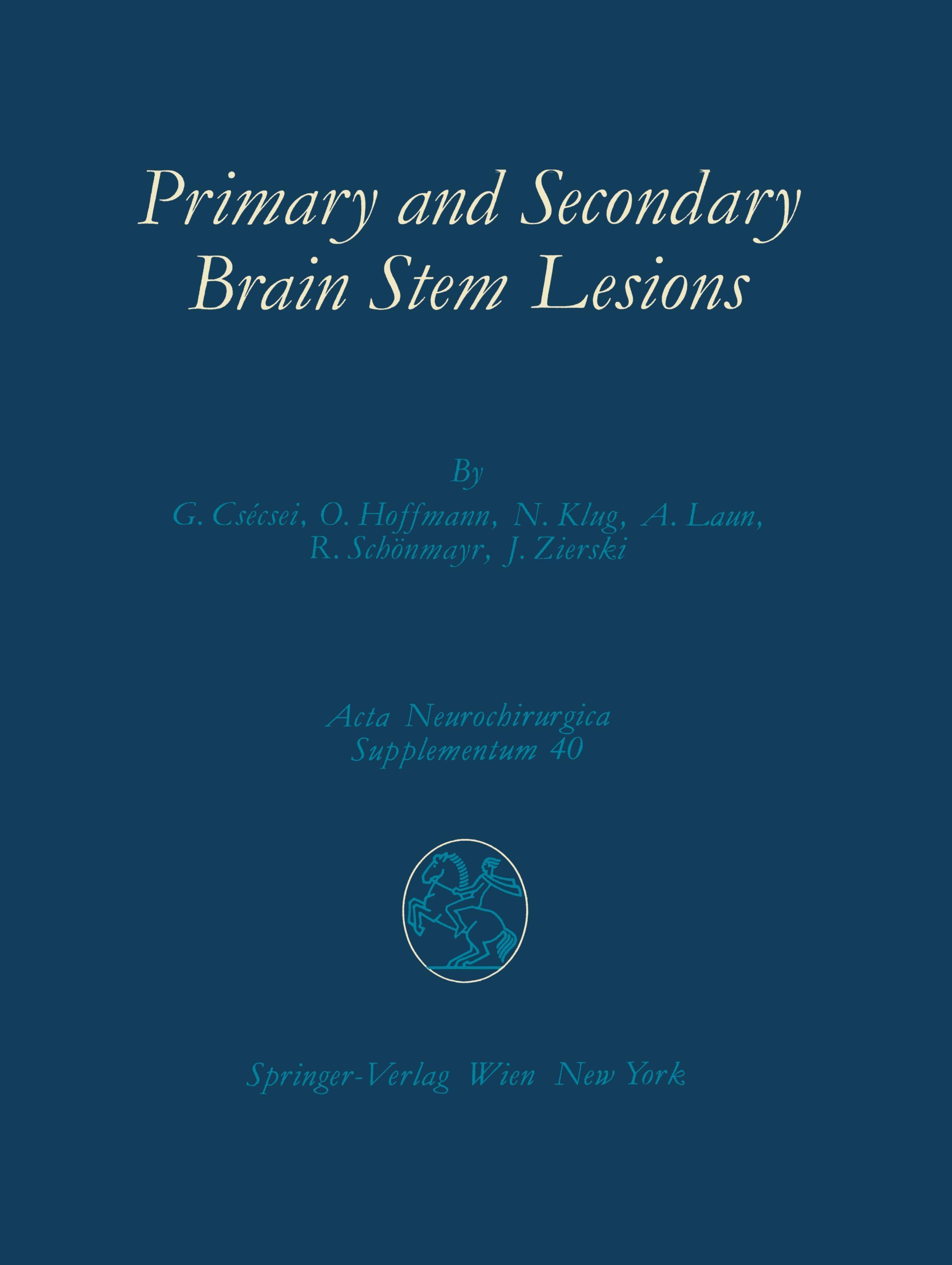 Primary and Secondary Brain Stem Lesions György Csecsei