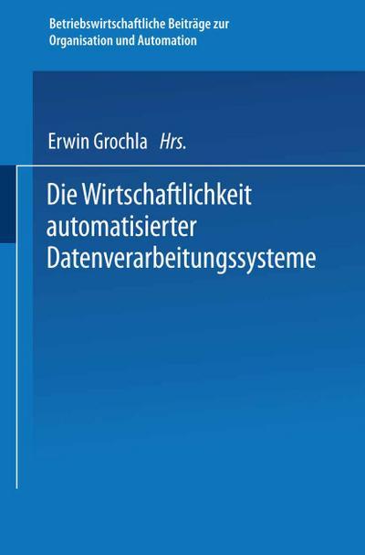 Die Wirtschaftlichkeit automatisierter Datenverarbeitungssysteme