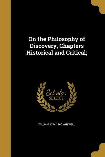 ON THE PHILOSOPHY OF DISCOVERY
