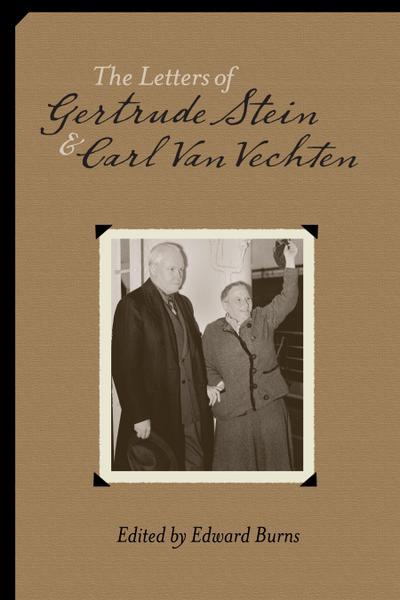 The Letters of Gertrude Stein and Carl Van Vechten, 1913-1946