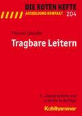 Tragbare Leitern (Die Roten Hefte /Ausbildung kompakt, Band 204)