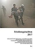 Friedensgutachten 2017: des HSFK, des BICC, der FEST, des INEF, des ISFH