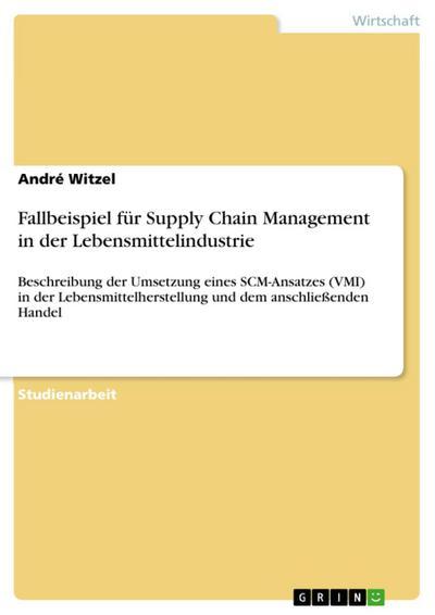 Fallbeispiel für Supply Chain Management  in der Lebensmittelindustrie