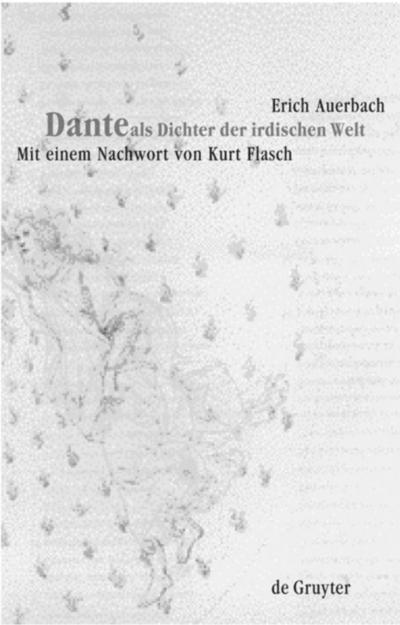 Dante als Dichter der irdischen Welt