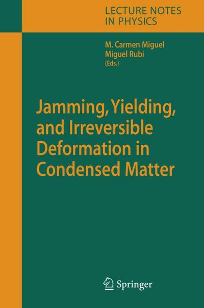 Jamming, Yielding, and Irreversible Deformation in Condensed Matter