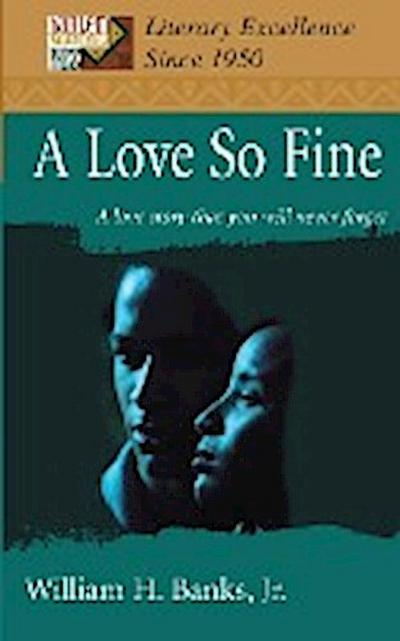 A Love So Fine: A Love Story That You Will Never Forget
