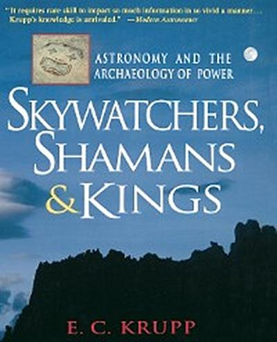 Skywatchers, Shamans & Kings