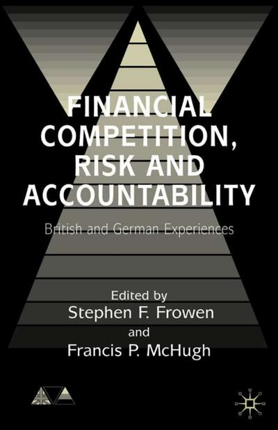 Financial Competition, Risk and Accountability: British and German Experiences