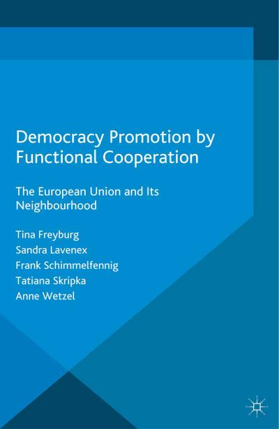 Democracy Promotion by Functional Cooperation