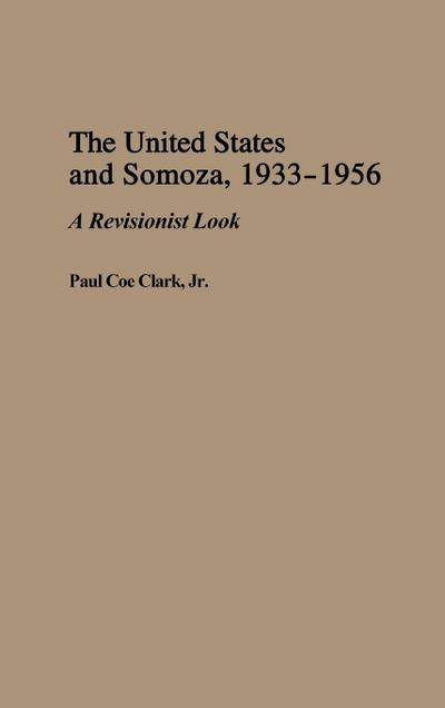 The United States and Somoza, 1933-1956: A Revisionist Look