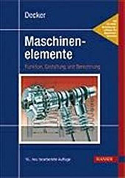 Maschinenelemente. Funktion, Gestaltung und Berechnung. Inkl. Tabellenband. 2 Bd