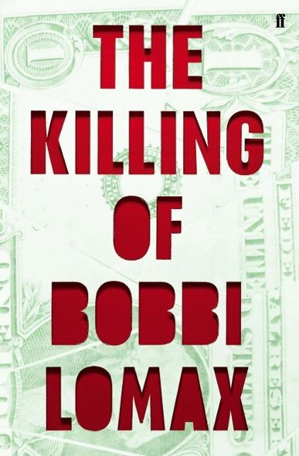 The Killing of Bobbi Lomax Cal Moriarty