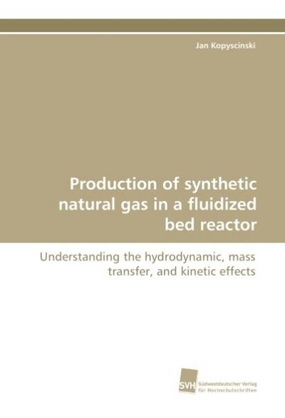 Production of synthetic natural gas in a fluidized bed reactor