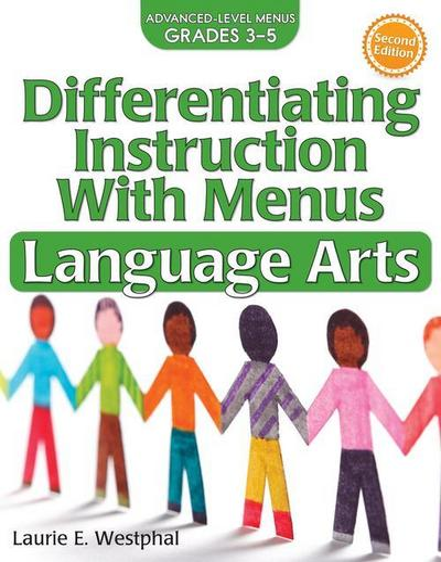 Differentiating Instruction with Menus: Language Arts: Grades 3-5