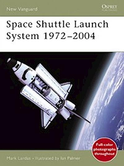 Space Shuttle Launch System 1972 2004
