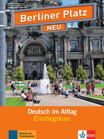 Berliner Platz NEU Einstiegskurs: Deutsch im Alltag. Lehr- und Arbeitsbuch mit 2 Audio-CDs