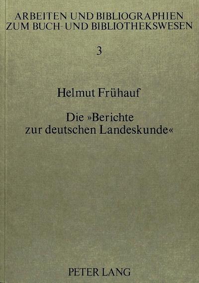 Die «Berichte zur deutschen Landeskunde»