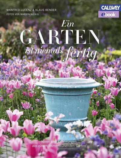 Ein Garten ist niemals fertig - eBook
