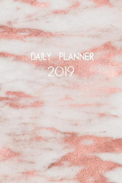 Daily Planner 2019: Rose Gold Marble. One Page Per Day. Daily Diary Planner Jan 2019 - Dec 2019