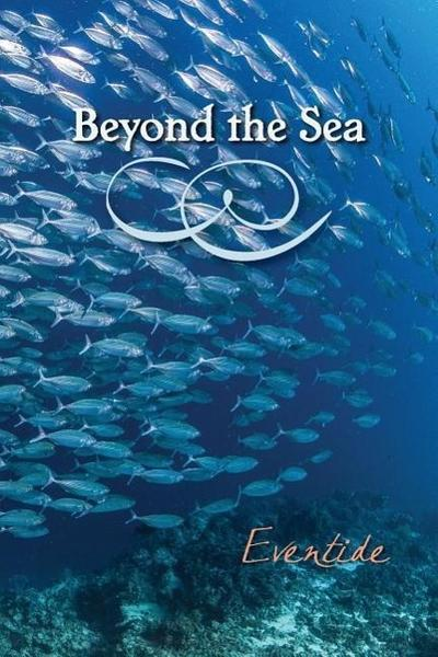 Beyond the Sea: Eventide