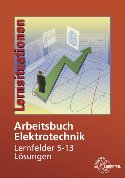Arbeitsbuch Elektrotechnik Lernfelder 5-13 Lösungen