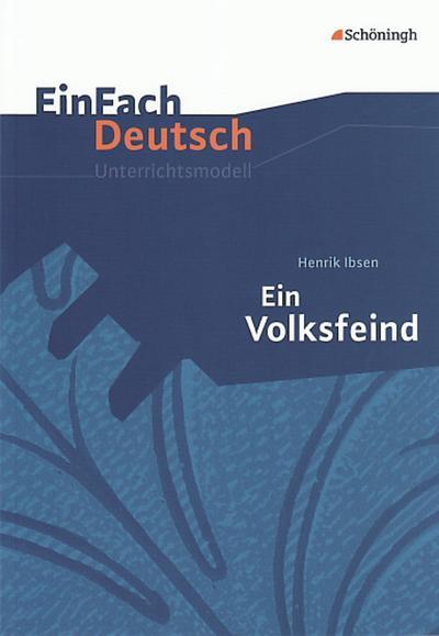 Ein Volksfeind. EinFach Deutsch Unterrichtsmodelle
