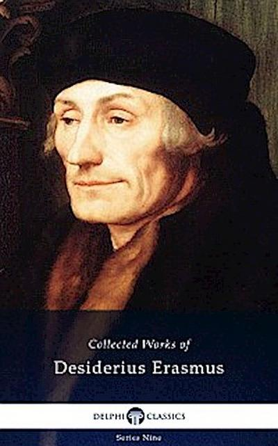 Delphi Collected Works of Desiderius Erasmus (Illustrated)