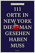 111 Orte in New York, die man gesehen haben m ...