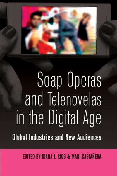 Soap Operas and Telenovelas in the Digital Age