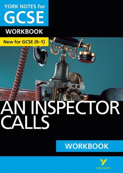 York Notes for GCSE (9-1): An Inspector Calls WORKBOOK - The ideal way to catch up, test your knowledge and feel ready for 2021 assessments and 2022 exams