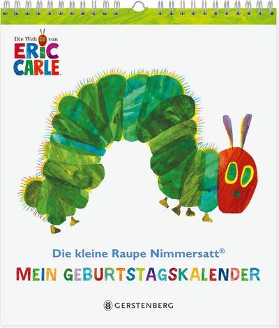 Die kleine Raupe Nimmersatt - Mein Geburtstagskalender: Immerwährender Eintragkalender mit 16 Blatt
