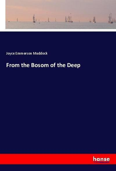 From the Bosom of the Deep