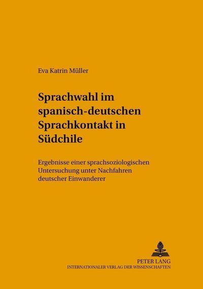 Sprachwahl im spanisch-deutschen Sprachkontakt in Südchile