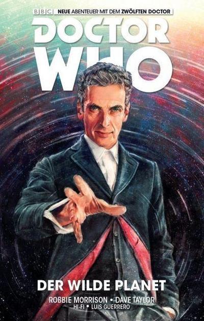 Doctor Who: Der zwölfte Doktor 01 - Der wilde Planet