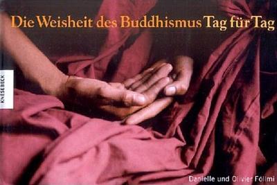 Die Weisheit des Buddhismus, Tag für Tag