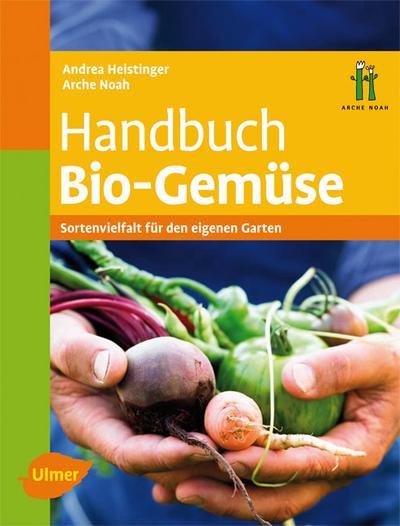 Handbuch Bio-Gemüse: Sortenvielfalt für den eigenen Garten