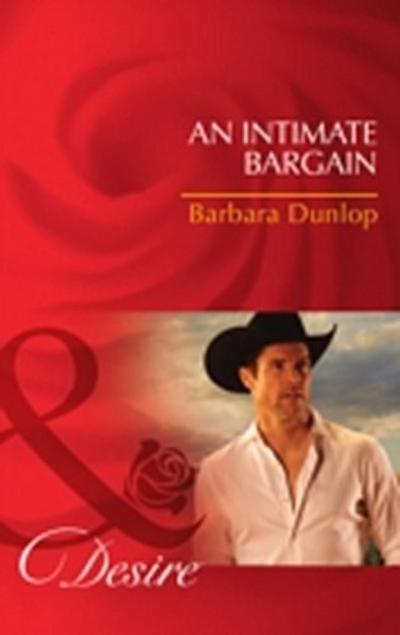 Intimate Bargain (Mills & Boon Desire) (Colorado Cattle Barons, Book 3)