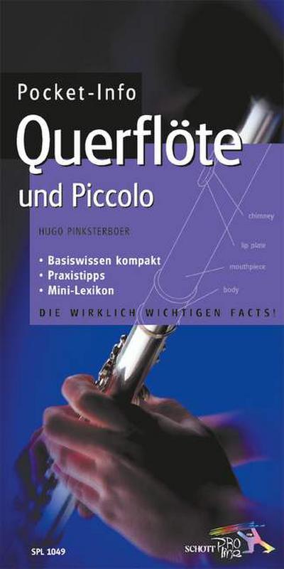 Pocket-Info, Querflöte: Und Piccolo. Basiswissen kompakt. Praxistipps. Mini-Lexikon. Die wirklich wichtigen Facts!