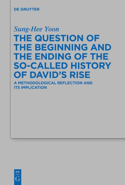Question of the Beginning and the Ending of the So-Called History of David's Rise